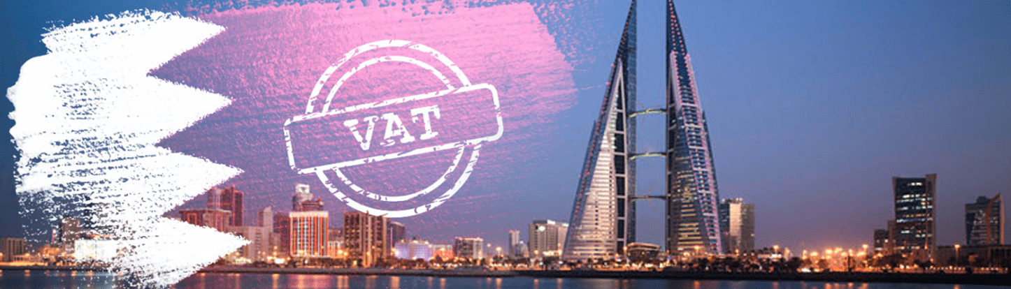 What is the Impact of VAT in the Kingdom of Bahrain?